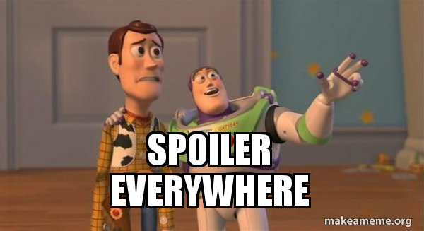 Spoiler Everywhere Buzz And Woody Toy Story Meme Make A Meme