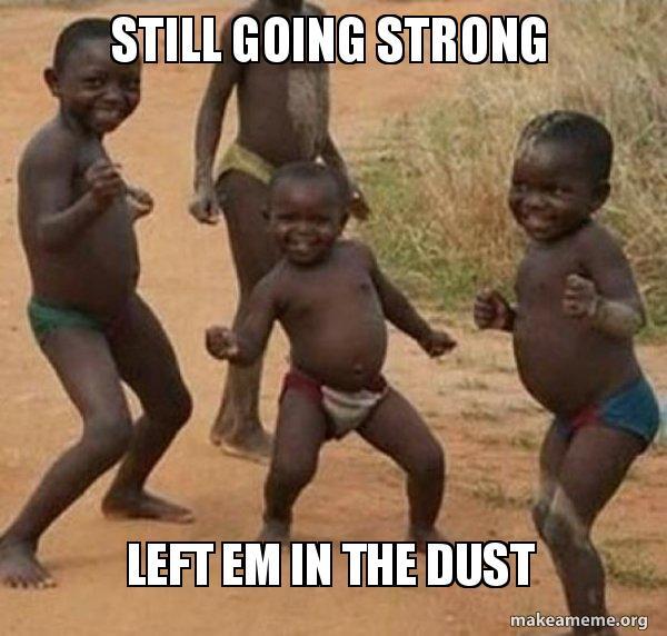 Still Going Strong Left Em In The Dust Dancing Black Kids Make