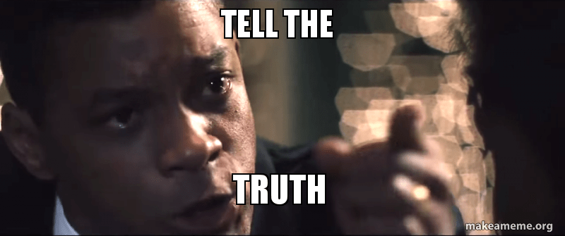 Tell The Truth Concussion Truth Make A Meme