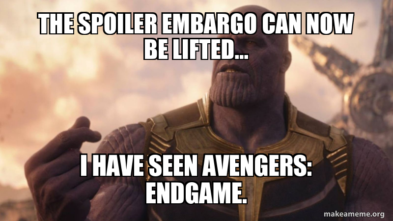 The Spoiler Embargo Can Now Be Lifted I Have Seen Avengers