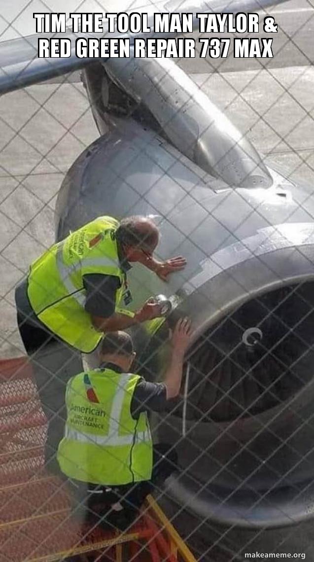 Tim The Tool Man Taylor Red Green Repair 737 Max Make A Meme