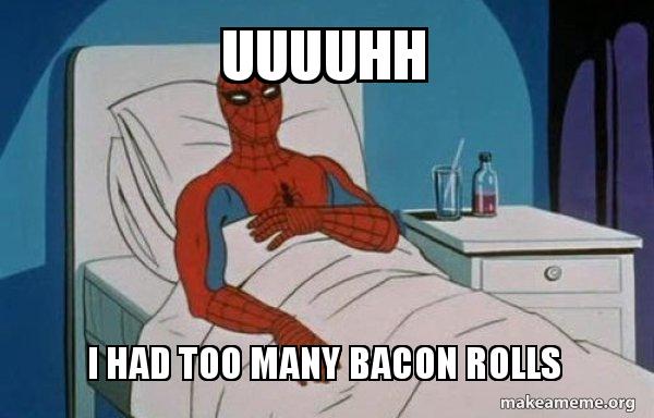 Uuuuhh I Had Too Many Bacon Rolls Spiderman Cancer Make A Meme