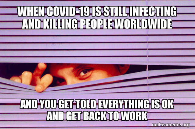 When Covid 19 Is Still Infecting And Killing People Worldwide And