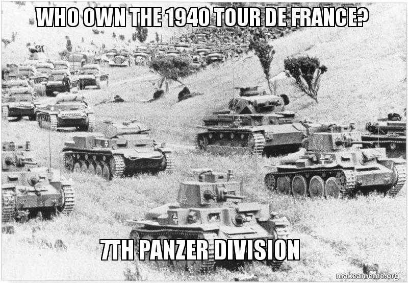 Who Own The 1940 Tour De France 7th Panzer Division Make A Meme