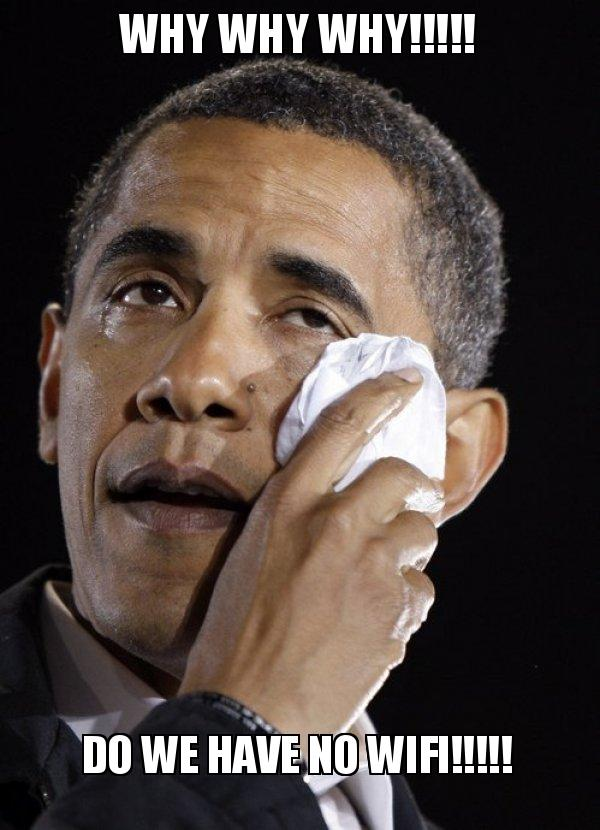 Why Why Why Do We Have No Wifi Crying Obama Make A Meme