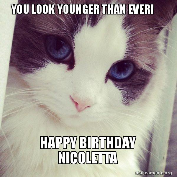 You Look Younger Than Ever Happy Birthday Nicoletta