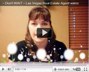 Las Vegas Real Estate Agent warns don't wait