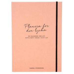 Planera för din lycka - en kalender för att hitta rätt fokus i ditt liv
