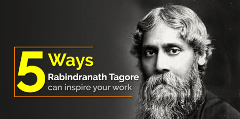5 Rabindranath Tagore quotes to keep you motivated