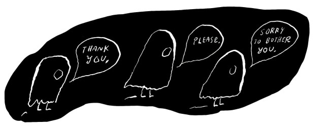 Ghosts saying thank you please and sorry to bother you.