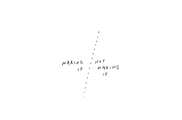 A thin dashed line between making it and not making it.