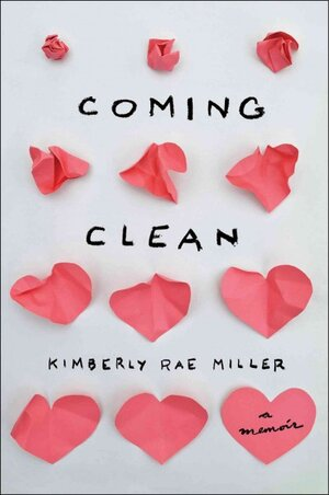 image of book coming clean: a memoir by kimberly rae miller