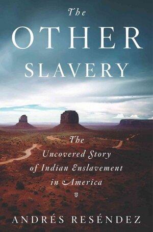 Book Review: 'The Other Slavery' By Andrés Reséndez : NPR