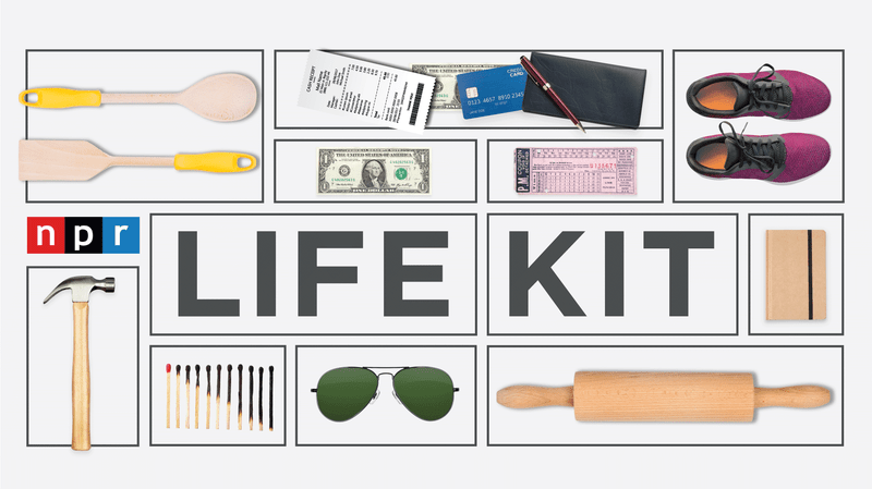 NPR's Life Kit Podcasts: Tools To Help You Get It Together : NPR