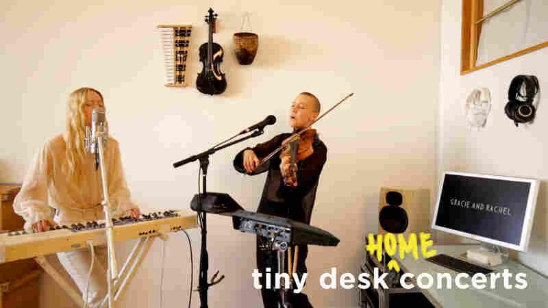 Gracie And Rachel: Tiny Desk (Home) Concert