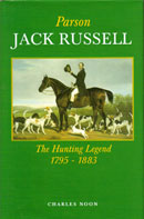 Parson Jack Russell the Hunting Legend 1795 – 1883