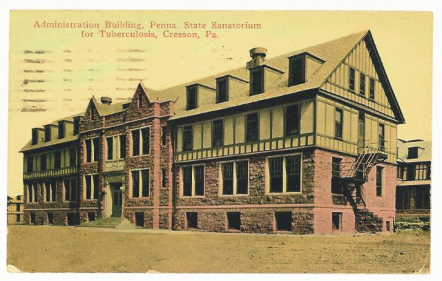 Photo: PA State Sanatorium for Tuberculosis, Cresson PA