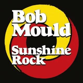 Resultado de imagen de Bob Mould - Sunshine Rock