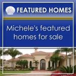 Michele's Featured Palm Beach County Homes for Sale