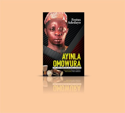 Frontpage cover of the book: 'Ayinla Omowura: Life and Times of an Apala Legend'