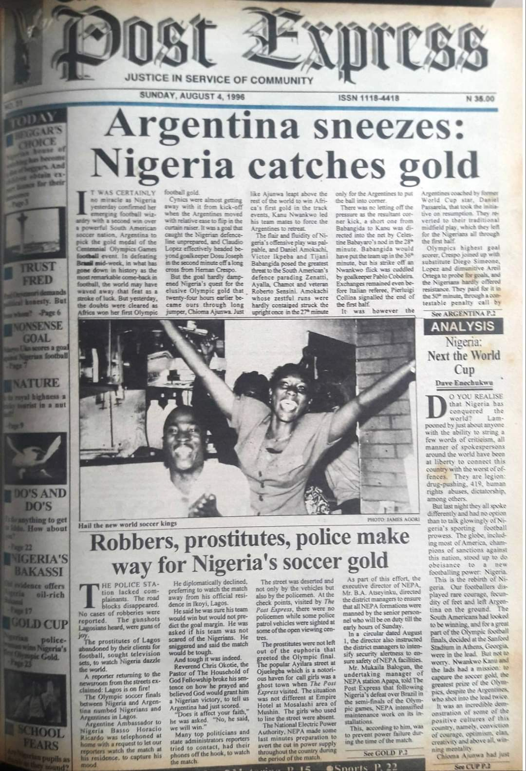 """""""Argentina sneezes, Nigeria catches gold"""" was the glorious banner headline of a 1996 edition of Post Express Newspaper after the Nigeria defeated the Albiceleste of Argentina 3:2 at the Atlanta '96 Olympic men's football final to clinch gold, the first African to do so. Nigeria had earlier defeated Brazil in the semifinal on golden rule (Credit: Yusuf Akinpelu)."""