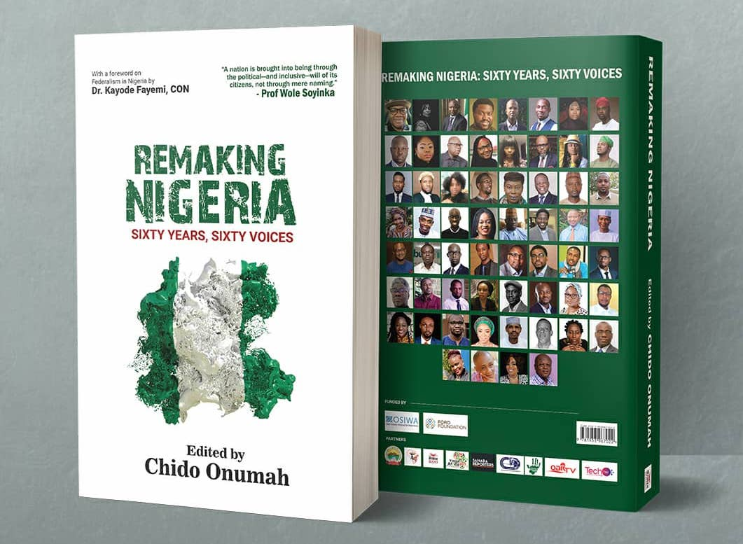 Remaking Nigeria: Sixty Years, Sixty Voices by Chido Onumah
