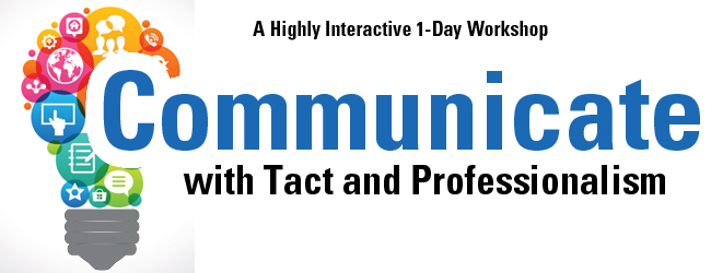 Communicate with Tact and Professionalism - A One-Day Workshop
