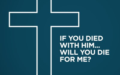 If You Died With Him… Will You Die For Me? | Pastor Rashad Cunningham