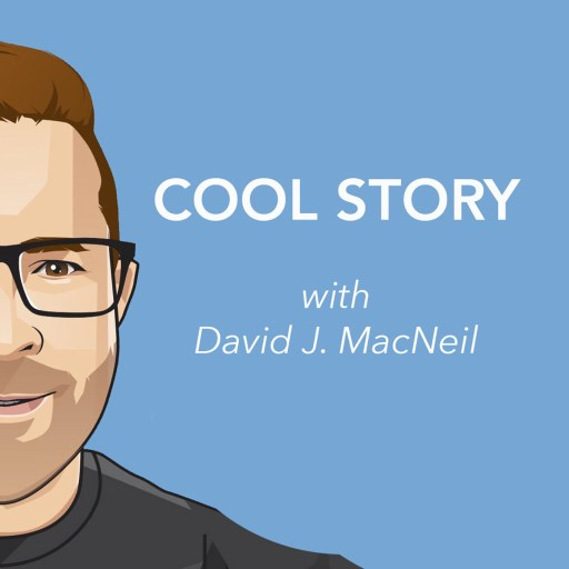 COOL STORY with David J. MacNeil