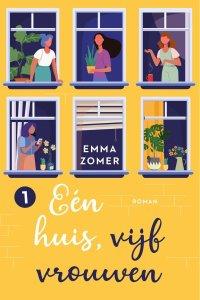 Cover van Eén huis, vijf vrouwen geschreven door Emma Zomer. De achtergrond heeft een zacht gele kleur met 6 ramen. In vier van de zes ramen staat een persoon. In een raam hangt een rolluik en in het laatste raam staan planten.