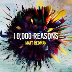 Prolific Worship Leader Artist Matt Redman Presents 10,000 Reasons July 12