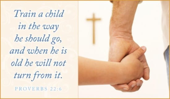 Image result for proverbs 22:6