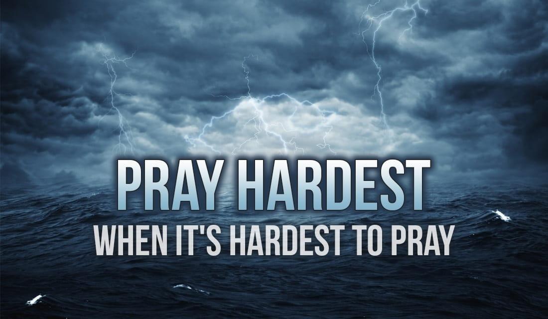 Free Pray Hardest When Its Hardest To Pray ECard EMail