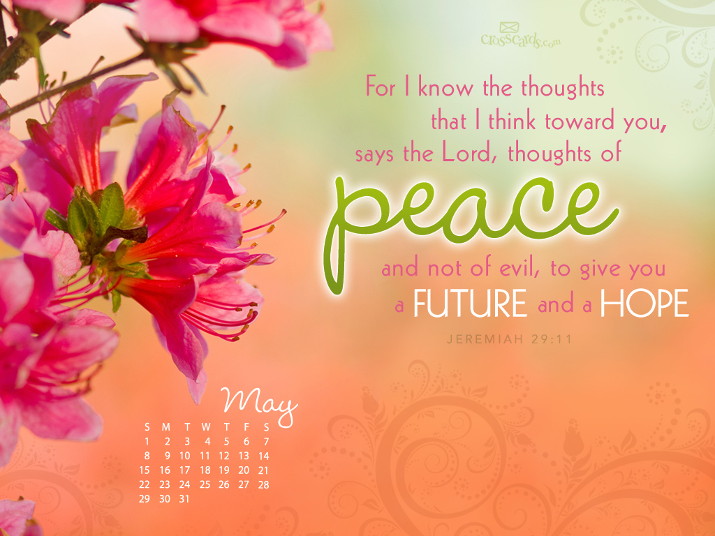 May 2011 - Jeremiah 29:11 - 1024 x 768