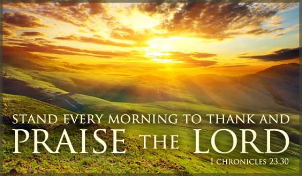 https://i2.wp.com/media.salemwebnetwork.com/ecards/scripture-cards/praise-the-lord-morning-550x320.jpg?resize=590%2C343