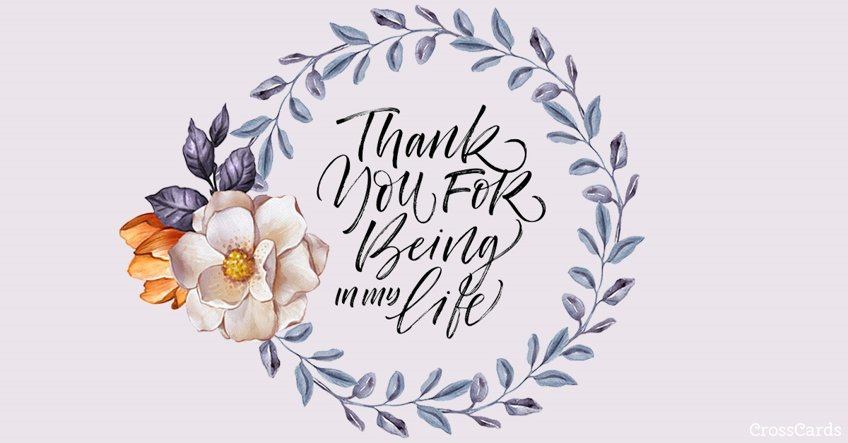 Free Thank You For Being In My Life ECard EMail Free