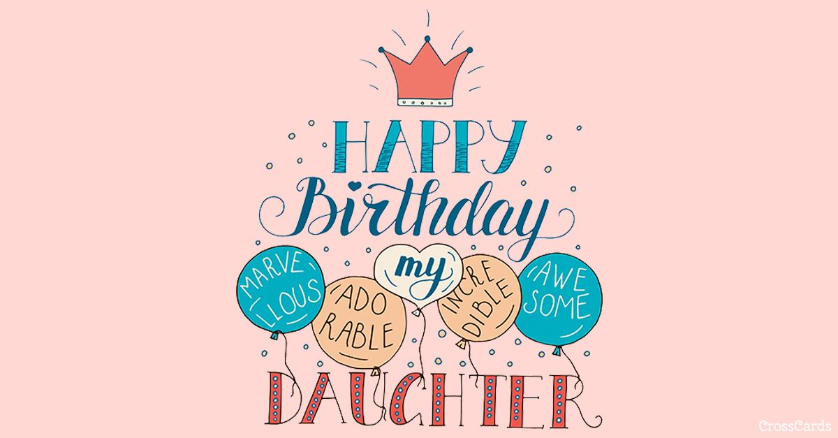 Free Happy Birthday Daughter Ecard Email Free Personalized Family Cards Online