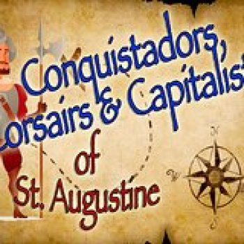 St Johns County FL Conquistadors, Corsairs and Capitalists of St. Augustine - A walking tour 151491P1