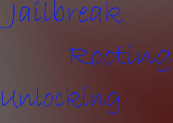 Jailbreak_Rooting_Unlock