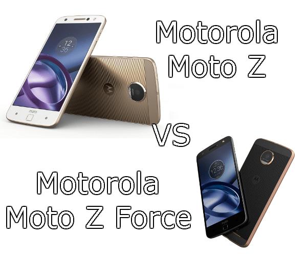 Motorola Moto Z VS Motorola Moto Z Force