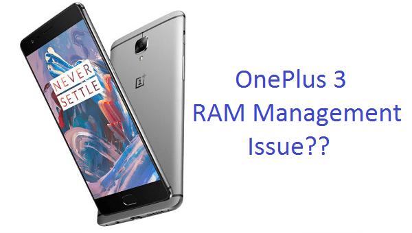 OnePlus 3 RAM Management Issue