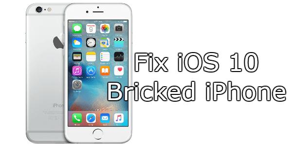 fix ios 10 bricked iphone