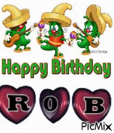 Happy Birthday Rob Meican Pic Mix Gif Happybirthdayrob Meicanpicmix Dancingchilli Discover Share Gifs