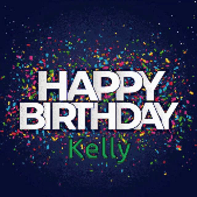 Happy Birthday Kelly Gifs Tenor