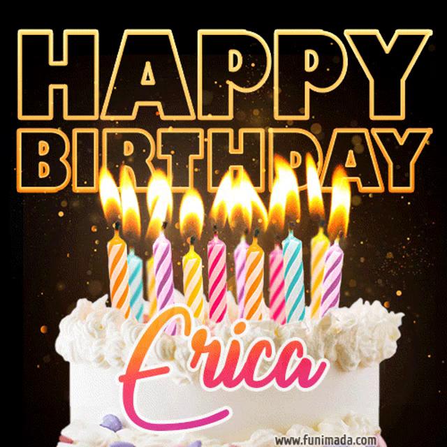 Happy Birthday Erica Gif Happybirthday Erica Cake Discover Share Gifs
