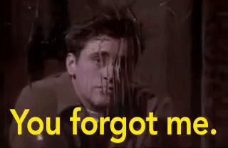 You Forgot Me Gifs Tenor