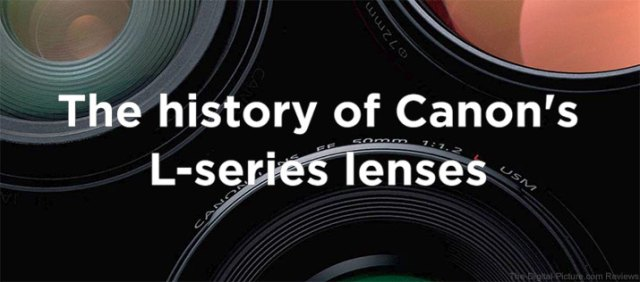 Canon Europe: The History of L-series Lenses