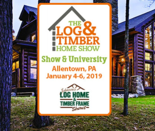 Allentown Pa Log Timber Home Show January