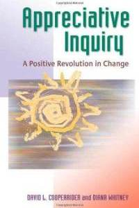 Appreciative Inquiry, Positive Revolution in Change, David Cooperrider, Diana Whitney, Toby Elwin, change management, strategy