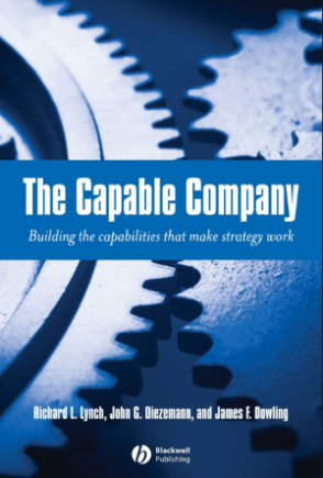 Toby Elwin, Capable Company, Building capabilities that make strategy work, Rich Lynch, John Diezemann, James F. Dowling, book